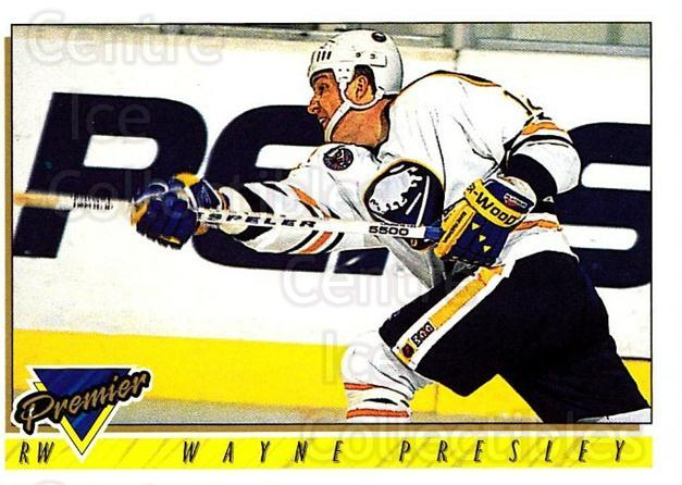 1993-94 Topps Premier #162 Wayne Presley<br/>4 In Stock - $1.00 each - <a href=https://centericecollectibles.foxycart.com/cart?name=1993-94%20Topps%20Premier%20%23162%20Wayne%20Presley...&quantity_max=4&price=$1.00&code=180317 class=foxycart> Buy it now! </a>
