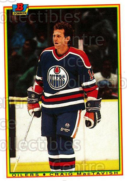 1990-91 Bowman Tiffany #193 Craig MacTavish<br/>12 In Stock - $2.00 each - <a href=https://centericecollectibles.foxycart.com/cart?name=1990-91%20Bowman%20Tiffany%20%23193%20Craig%20MacTavish...&quantity_max=12&price=$2.00&code=18441 class=foxycart> Buy it now! </a>
