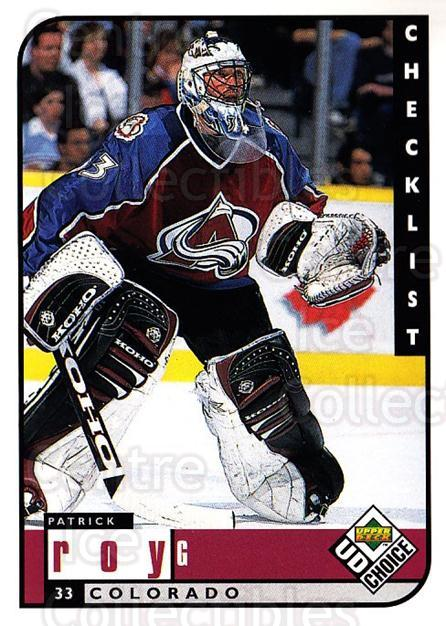 1998-99 UD Choice #309 Patrick Roy, Checklist<br/>4 In Stock - $2.00 each - <a href=https://centericecollectibles.foxycart.com/cart?name=1998-99%20UD%20Choice%20%23309%20Patrick%20Roy,%20Ch...&quantity_max=4&price=$2.00&code=189848 class=foxycart> Buy it now! </a>