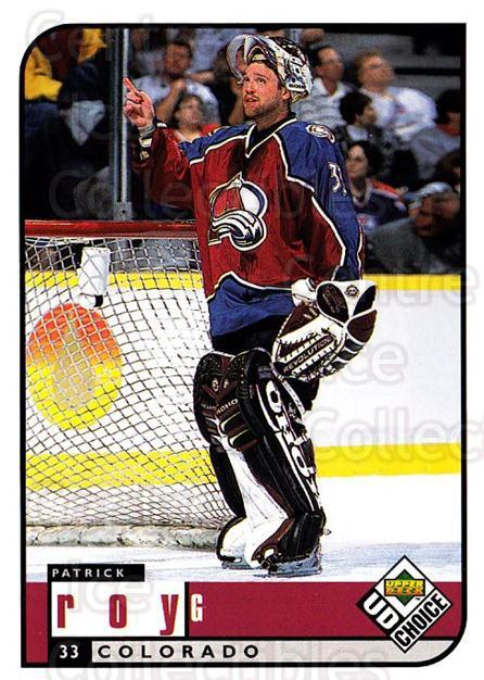 1998-99 UD Choice #54 Patrick Roy<br/>2 In Stock - $2.00 each - <a href=https://centericecollectibles.foxycart.com/cart?name=1998-99%20UD%20Choice%20%2354%20Patrick%20Roy...&quantity_max=2&price=$2.00&code=189874 class=foxycart> Buy it now! </a>