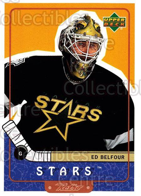 1999-00 Upper Deck Retro #26 Ed Belfour<br/>4 In Stock - $1.00 each - <a href=https://centericecollectibles.foxycart.com/cart?name=1999-00%20Upper%20Deck%20Retro%20%2326%20Ed%20Belfour...&price=$1.00&code=192852 class=foxycart> Buy it now! </a>