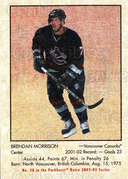 2002-03 Parkhurst Retro #58 Brendan Morrison<br/>4 In Stock - $1.00 each - <a href=https://centericecollectibles.foxycart.com/cart?name=2002-03%20Parkhurst%20Retro%20%2358%20Brendan%20Morriso...&quantity_max=4&price=$1.00&code=199123 class=foxycart> Buy it now! </a>