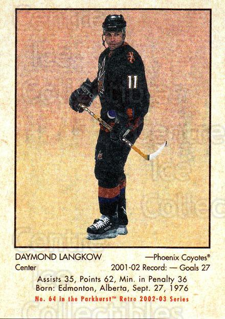 2002-03 Parkhurst Retro #64 Daymond Langkow<br/>5 In Stock - $1.00 each - <a href=https://centericecollectibles.foxycart.com/cart?name=2002-03%20Parkhurst%20Retro%20%2364%20Daymond%20Langkow...&quantity_max=5&price=$1.00&code=199130 class=foxycart> Buy it now! </a>
