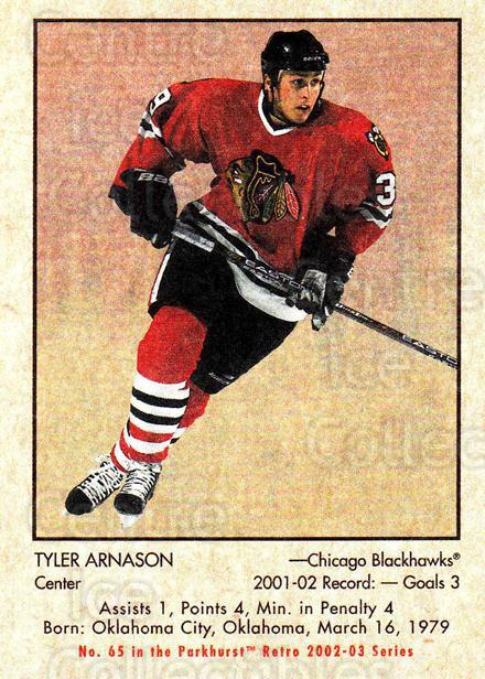 2002-03 Parkhurst Retro #65 Tyler Arnason<br/>5 In Stock - $1.00 each - <a href=https://centericecollectibles.foxycart.com/cart?name=2002-03%20Parkhurst%20Retro%20%2365%20Tyler%20Arnason...&quantity_max=5&price=$1.00&code=199131 class=foxycart> Buy it now! </a>