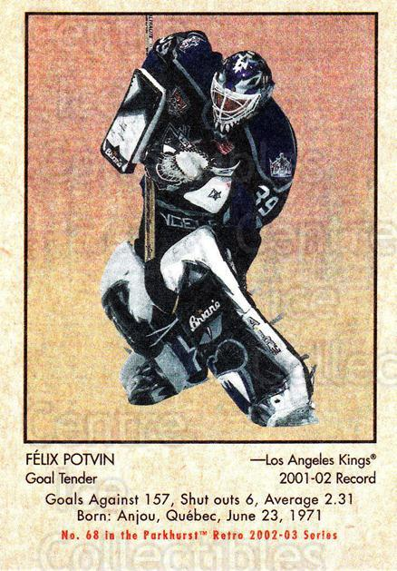 2002-03 Parkhurst Retro #68 Felix Potvin<br/>3 In Stock - $1.00 each - <a href=https://centericecollectibles.foxycart.com/cart?name=2002-03%20Parkhurst%20Retro%20%2368%20Felix%20Potvin...&quantity_max=3&price=$1.00&code=199134 class=foxycart> Buy it now! </a>