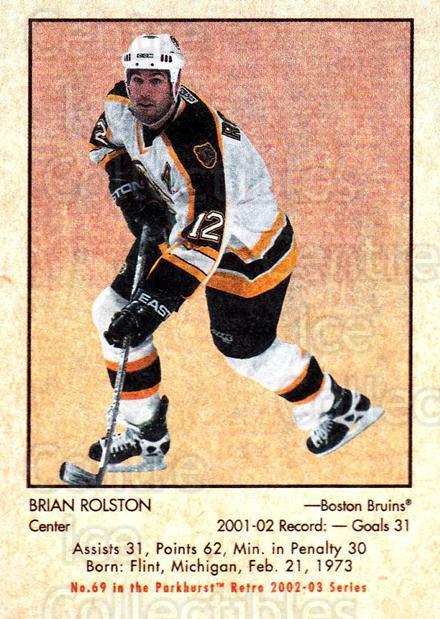 2002-03 Parkhurst Retro #69 Brian Rolston<br/>6 In Stock - $1.00 each - <a href=https://centericecollectibles.foxycart.com/cart?name=2002-03%20Parkhurst%20Retro%20%2369%20Brian%20Rolston...&quantity_max=6&price=$1.00&code=199135 class=foxycart> Buy it now! </a>