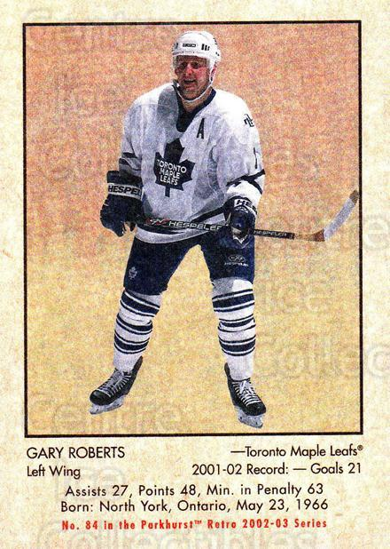 2002-03 Parkhurst Retro #84 Gary Roberts<br/>5 In Stock - $1.00 each - <a href=https://centericecollectibles.foxycart.com/cart?name=2002-03%20Parkhurst%20Retro%20%2384%20Gary%20Roberts...&quantity_max=5&price=$1.00&code=199150 class=foxycart> Buy it now! </a>