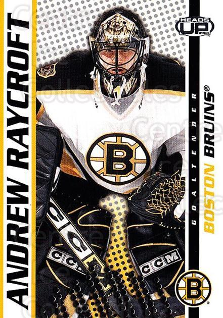 2003-04 Heads-Up #8 Andrew Raycroft<br/>6 In Stock - $1.00 each - <a href=https://centericecollectibles.foxycart.com/cart?name=2003-04%20Heads-Up%20%238%20Andrew%20Raycroft...&quantity_max=6&price=$1.00&code=201294 class=foxycart> Buy it now! </a>
