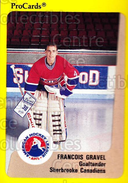 1989-90 ProCards AHL #184 Francois Gravel<br/>5 In Stock - $2.00 each - <a href=https://centericecollectibles.foxycart.com/cart?name=1989-90%20ProCards%20AHL%20%23184%20Francois%20Gravel...&price=$2.00&code=20147 class=foxycart> Buy it now! </a>