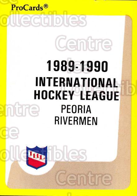 1989-90 ProCards IHL #1 Peoria Rivermen, Checklist<br/>8 In Stock - $2.00 each - <a href=https://centericecollectibles.foxycart.com/cart?name=1989-90%20ProCards%20IHL%20%231%20Peoria%20Rivermen...&quantity_max=8&price=$2.00&code=20205 class=foxycart> Buy it now! </a>