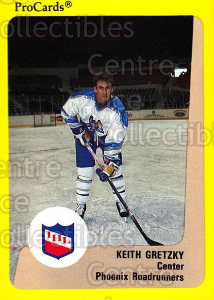 1989-90 ProCards IHL #101 Keith Gretzky<br/>5 In Stock - $2.00 each - <a href=https://centericecollectibles.foxycart.com/cart?name=1989-90%20ProCards%20IHL%20%23101%20Keith%20Gretzky...&quantity_max=5&price=$2.00&code=20208 class=foxycart> Buy it now! </a>