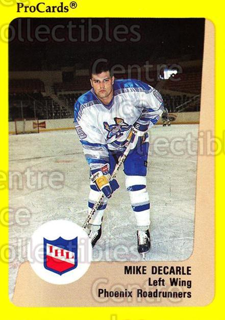 1989-90 ProCards IHL #104 Mike DeCarle<br/>10 In Stock - $2.00 each - <a href=https://centericecollectibles.foxycart.com/cart?name=1989-90%20ProCards%20IHL%20%23104%20Mike%20DeCarle...&quantity_max=10&price=$2.00&code=20211 class=foxycart> Buy it now! </a>