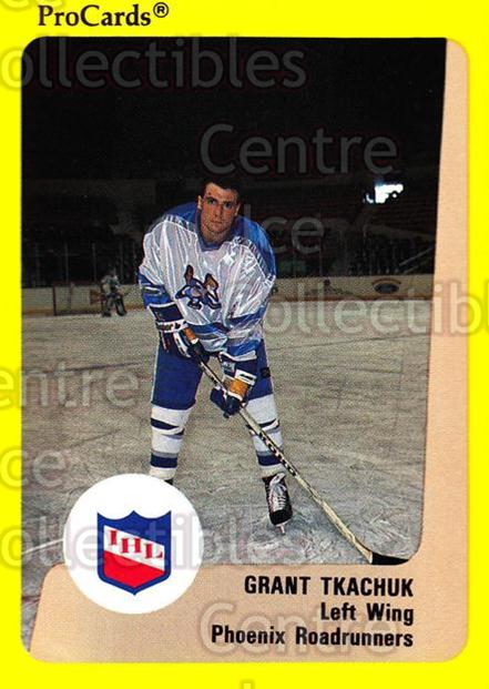 1989-90 ProCards IHL #105 Grant Tkachuk<br/>13 In Stock - $2.00 each - <a href=https://centericecollectibles.foxycart.com/cart?name=1989-90%20ProCards%20IHL%20%23105%20Grant%20Tkachuk...&quantity_max=13&price=$2.00&code=20212 class=foxycart> Buy it now! </a>