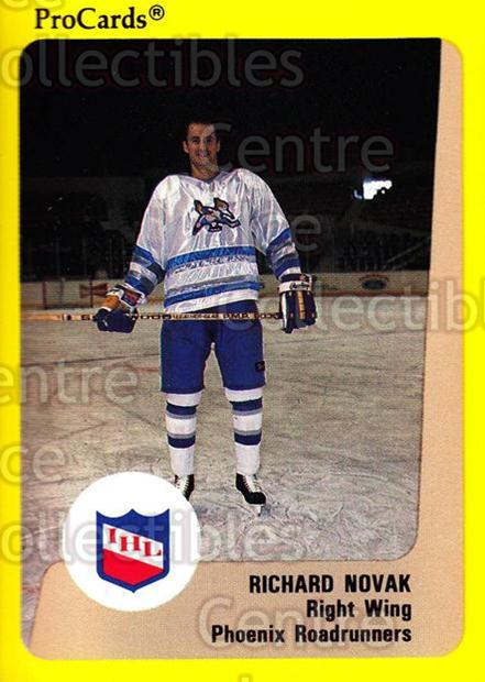 1989-90 ProCards IHL #106 Richard Novak<br/>8 In Stock - $2.00 each - <a href=https://centericecollectibles.foxycart.com/cart?name=1989-90%20ProCards%20IHL%20%23106%20Richard%20Novak...&quantity_max=8&price=$2.00&code=20213 class=foxycart> Buy it now! </a>