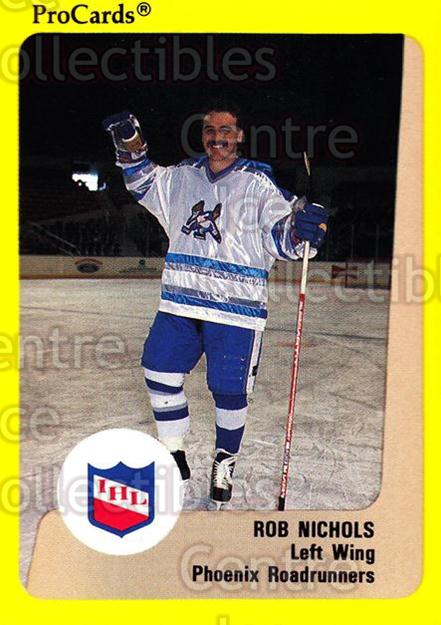 1989-90 ProCards IHL #111 Rob Nichols<br/>11 In Stock - $2.00 each - <a href=https://centericecollectibles.foxycart.com/cart?name=1989-90%20ProCards%20IHL%20%23111%20Rob%20Nichols...&quantity_max=11&price=$2.00&code=20218 class=foxycart> Buy it now! </a>