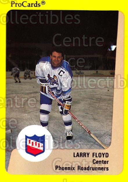 1989-90 ProCards IHL #113 Larry Floyd<br/>7 In Stock - $2.00 each - <a href=https://centericecollectibles.foxycart.com/cart?name=1989-90%20ProCards%20IHL%20%23113%20Larry%20Floyd...&quantity_max=7&price=$2.00&code=20220 class=foxycart> Buy it now! </a>