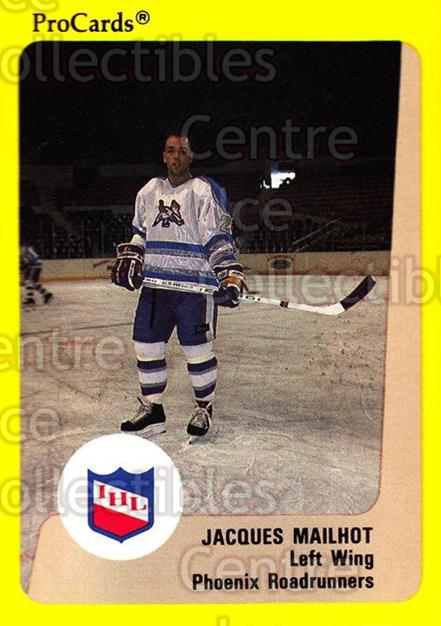 1989-90 ProCards IHL #119 Jacques Mailhot<br/>9 In Stock - $2.00 each - <a href=https://centericecollectibles.foxycart.com/cart?name=1989-90%20ProCards%20IHL%20%23119%20Jacques%20Mailhot...&quantity_max=9&price=$2.00&code=20226 class=foxycart> Buy it now! </a>