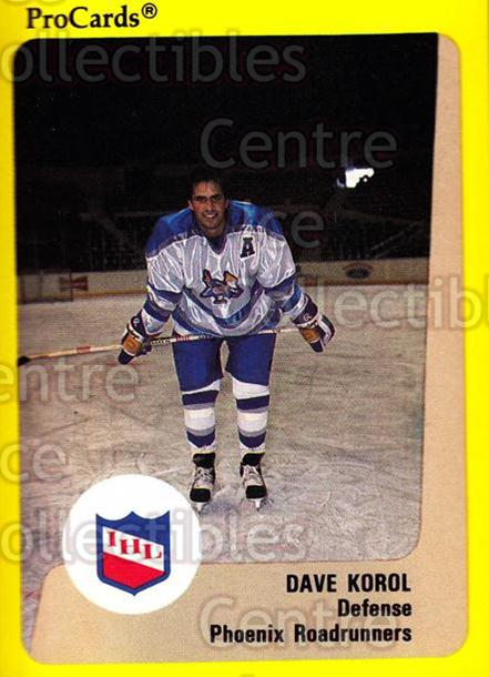 1989-90 ProCards IHL #121 Dave Korol<br/>10 In Stock - $2.00 each - <a href=https://centericecollectibles.foxycart.com/cart?name=1989-90%20ProCards%20IHL%20%23121%20Dave%20Korol...&quantity_max=10&price=$2.00&code=20229 class=foxycart> Buy it now! </a>
