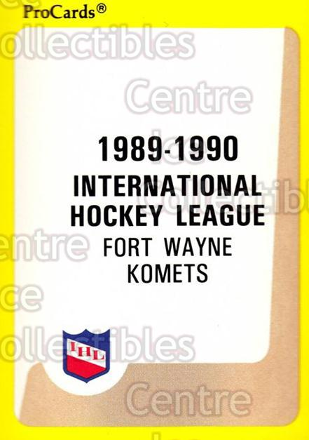 1989-90 ProCards IHL #122 FortWayne Komets, Checklist<br/>12 In Stock - $2.00 each - <a href=https://centericecollectibles.foxycart.com/cart?name=1989-90%20ProCards%20IHL%20%23122%20FortWayne%20Komet...&quantity_max=12&price=$2.00&code=20230 class=foxycart> Buy it now! </a>