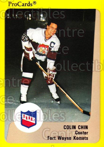 1989-90 ProCards IHL #123 Colin Chin<br/>10 In Stock - $2.00 each - <a href=https://centericecollectibles.foxycart.com/cart?name=1989-90%20ProCards%20IHL%20%23123%20Colin%20Chin...&quantity_max=10&price=$2.00&code=20231 class=foxycart> Buy it now! </a>