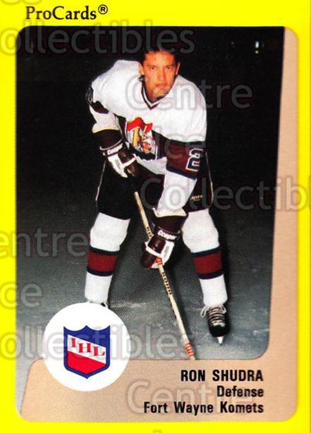 1989-90 ProCards IHL #128 Ron Shudra<br/>3 In Stock - $2.00 each - <a href=https://centericecollectibles.foxycart.com/cart?name=1989-90%20ProCards%20IHL%20%23128%20Ron%20Shudra...&quantity_max=3&price=$2.00&code=20236 class=foxycart> Buy it now! </a>
