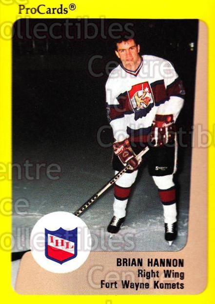 1989-90 ProCards IHL #136 Brian Hannon<br/>11 In Stock - $2.00 each - <a href=https://centericecollectibles.foxycart.com/cart?name=1989-90%20ProCards%20IHL%20%23136%20Brian%20Hannon...&quantity_max=11&price=$2.00&code=20244 class=foxycart> Buy it now! </a>