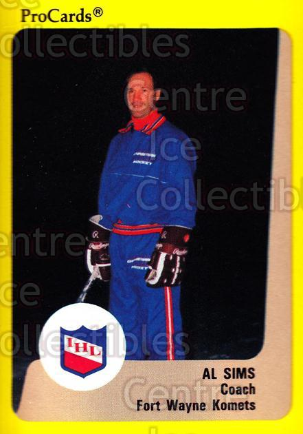 1989-90 ProCards IHL #138 Al Sims<br/>8 In Stock - $2.00 each - <a href=https://centericecollectibles.foxycart.com/cart?name=1989-90%20ProCards%20IHL%20%23138%20Al%20Sims...&quantity_max=8&price=$2.00&code=20245 class=foxycart> Buy it now! </a>