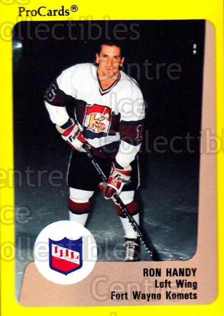 1989-90 ProCards IHL #140 Ron Handy<br/>10 In Stock - $2.00 each - <a href=https://centericecollectibles.foxycart.com/cart?name=1989-90%20ProCards%20IHL%20%23140%20Ron%20Handy...&quantity_max=10&price=$2.00&code=20248 class=foxycart> Buy it now! </a>