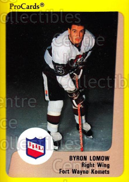 1989-90 ProCards IHL #141 Byron Lomow<br/>8 In Stock - $2.00 each - <a href=https://centericecollectibles.foxycart.com/cart?name=1989-90%20ProCards%20IHL%20%23141%20Byron%20Lomow...&quantity_max=8&price=$2.00&code=20249 class=foxycart> Buy it now! </a>
