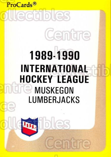 1989-90 ProCards IHL #142 Muskegon LumberJacks, Checklist<br/>6 In Stock - $2.00 each - <a href=https://centericecollectibles.foxycart.com/cart?name=1989-90%20ProCards%20IHL%20%23142%20Muskegon%20Lumber...&quantity_max=6&price=$2.00&code=20250 class=foxycart> Buy it now! </a>