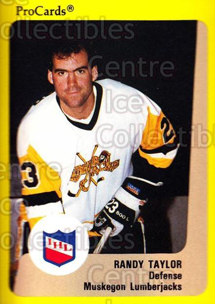1989-90 ProCards IHL #151 Randy Taylor<br/>7 In Stock - $2.00 each - <a href=https://centericecollectibles.foxycart.com/cart?name=1989-90%20ProCards%20IHL%20%23151%20Randy%20Taylor...&quantity_max=7&price=$2.00&code=20260 class=foxycart> Buy it now! </a>