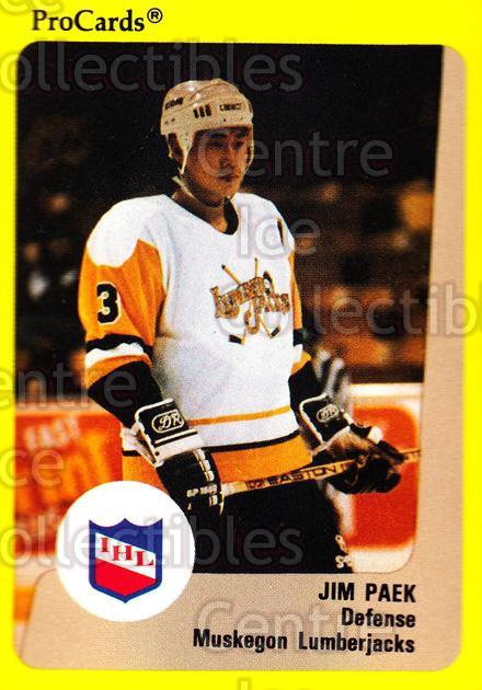 1989-90 ProCards IHL #158 Jim Paek<br/>2 In Stock - $2.00 each - <a href=https://centericecollectibles.foxycart.com/cart?name=1989-90%20ProCards%20IHL%20%23158%20Jim%20Paek...&quantity_max=2&price=$2.00&code=20265 class=foxycart> Buy it now! </a>