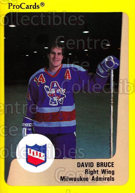 1989-90 ProCards IHL #173 David Bruce<br/>12 In Stock - $2.00 each - <a href=https://centericecollectibles.foxycart.com/cart?name=1989-90%20ProCards%20IHL%20%23173%20David%20Bruce...&quantity_max=12&price=$2.00&code=20282 class=foxycart> Buy it now! </a>
