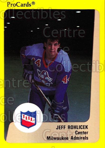 1989-90 ProCards IHL #175 Jeff Rohlicek<br/>5 In Stock - $2.00 each - <a href=https://centericecollectibles.foxycart.com/cart?name=1989-90%20ProCards%20IHL%20%23175%20Jeff%20Rohlicek...&quantity_max=5&price=$2.00&code=20284 class=foxycart> Buy it now! </a>