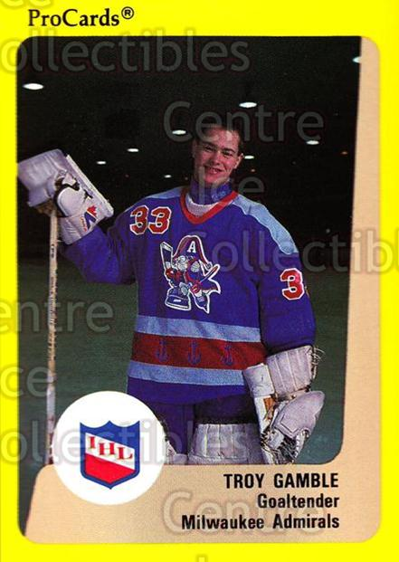 1989-90 ProCards IHL #178 Troy Gamble<br/>2 In Stock - $2.00 each - <a href=https://centericecollectibles.foxycart.com/cart?name=1989-90%20ProCards%20IHL%20%23178%20Troy%20Gamble...&quantity_max=2&price=$2.00&code=20286 class=foxycart> Buy it now! </a>