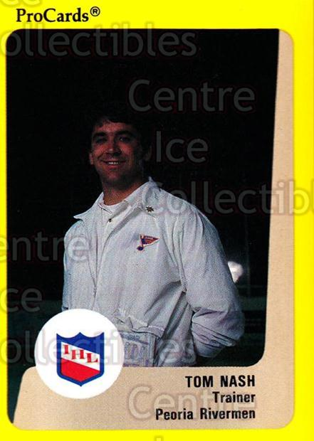 1989-90 ProCards IHL #18 Tom Nash<br/>8 In Stock - $2.00 each - <a href=https://centericecollectibles.foxycart.com/cart?name=1989-90%20ProCards%20IHL%20%2318%20Tom%20Nash...&quantity_max=8&price=$2.00&code=20288 class=foxycart> Buy it now! </a>