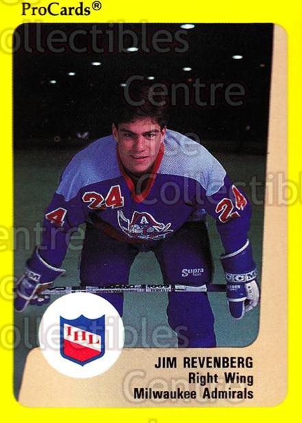 1989-90 ProCards IHL #180 Jim Revenberg<br/>9 In Stock - $2.00 each - <a href=https://centericecollectibles.foxycart.com/cart?name=1989-90%20ProCards%20IHL%20%23180%20Jim%20Revenberg...&quantity_max=9&price=$2.00&code=20289 class=foxycart> Buy it now! </a>