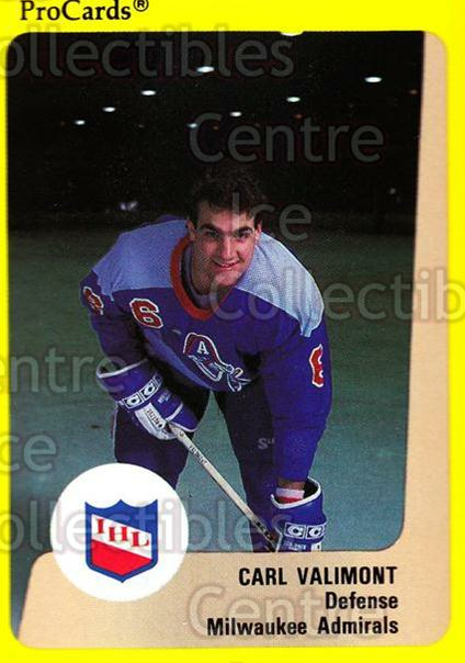 1989-90 ProCards IHL #184 Carl Valimont<br/>11 In Stock - $2.00 each - <a href=https://centericecollectibles.foxycart.com/cart?name=1989-90%20ProCards%20IHL%20%23184%20Carl%20Valimont...&quantity_max=11&price=$2.00&code=20293 class=foxycart> Buy it now! </a>