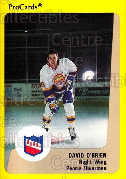 1989-90 ProCards IHL #19 David O'Brien<br/>8 In Stock - $2.00 each - <a href=https://centericecollectibles.foxycart.com/cart?name=1989-90%20ProCards%20IHL%20%2319%20David%20O'Brien...&quantity_max=8&price=$2.00&code=20298 class=foxycart> Buy it now! </a>
