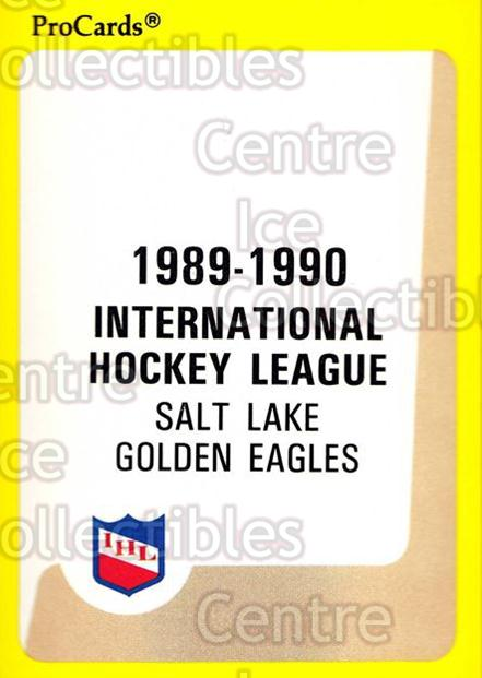 1989-90 ProCards IHL #190 SaltLake Golden Eagles, Checklist<br/>9 In Stock - $2.00 each - <a href=https://centericecollectibles.foxycart.com/cart?name=1989-90%20ProCards%20IHL%20%23190%20SaltLake%20Golden...&quantity_max=9&price=$2.00&code=20299 class=foxycart> Buy it now! </a>