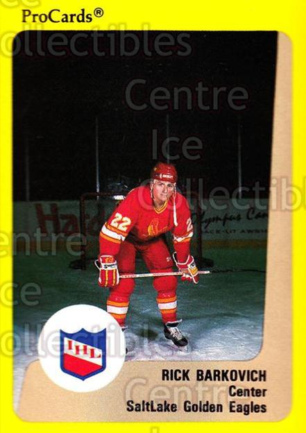 1989-90 ProCards IHL #193 Rick Barkovich<br/>9 In Stock - $2.00 each - <a href=https://centericecollectibles.foxycart.com/cart?name=1989-90%20ProCards%20IHL%20%23193%20Rick%20Barkovich...&quantity_max=9&price=$2.00&code=20302 class=foxycart> Buy it now! </a>