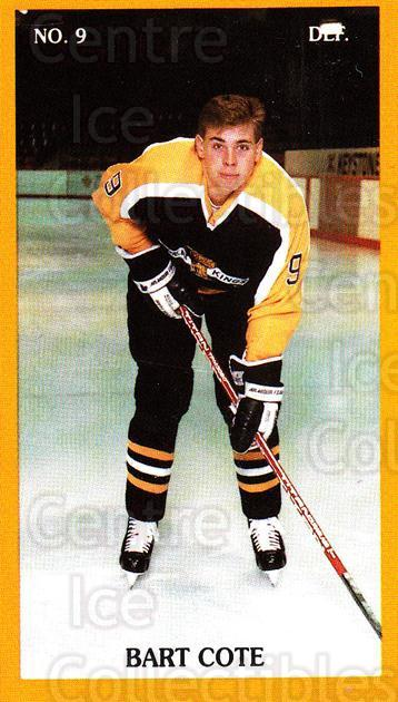 1989-90 Brandon Wheat Kings #9 Bart Cote<br/>1 In Stock - $3.00 each - <a href=https://centericecollectibles.foxycart.com/cart?name=1989-90%20Brandon%20Wheat%20Kings%20%239%20Bart%20Cote...&quantity_max=1&price=$3.00&code=20504 class=foxycart> Buy it now! </a>