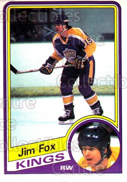 1984-85 O-Pee-Chee #84 Jim Fox<br/>11 In Stock - $1.00 each - <a href=https://centericecollectibles.foxycart.com/cart?name=1984-85%20O-Pee-Chee%20%2384%20Jim%20Fox...&price=$1.00&code=206294 class=foxycart> Buy it now! </a>