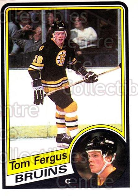 1984-85 O-Pee-Chee #4 Tom Fergus<br/>6 In Stock - $1.00 each - <a href=https://centericecollectibles.foxycart.com/cart?name=1984-85%20O-Pee-Chee%20%234%20Tom%20Fergus...&price=$1.00&code=206662 class=foxycart> Buy it now! </a>