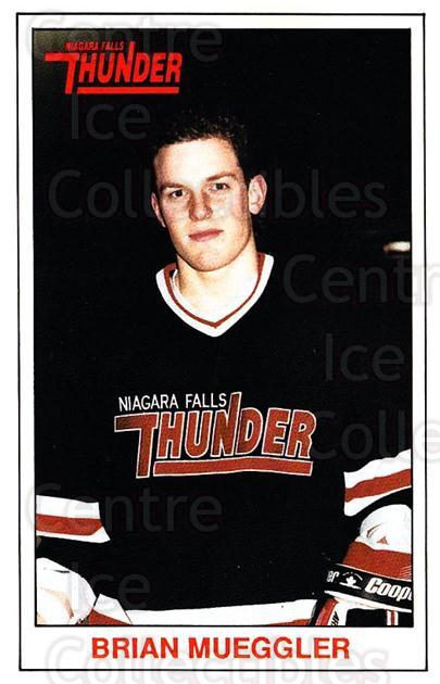 1989-90 Niagara Falls Thunder #13 Brian Mueggler<br/>7 In Stock - $3.00 each - <a href=https://centericecollectibles.foxycart.com/cart?name=1989-90%20Niagara%20Falls%20Thunder%20%2313%20Brian%20Mueggler...&quantity_max=7&price=$3.00&code=20805 class=foxycart> Buy it now! </a>