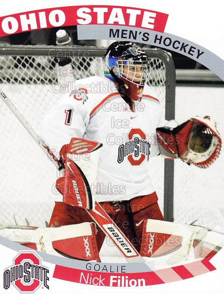 2007-08 Ohio State Buckeyes #1 Nick Filion<br/>7 In Stock - $3.00 each - <a href=https://centericecollectibles.foxycart.com/cart?name=2007-08%20Ohio%20State%20Buckeyes%20%231%20Nick%20Filion...&price=$3.00&code=208715 class=foxycart> Buy it now! </a>