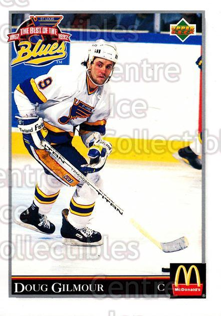 1992-93 McDonalds Best of the St. Louis Blues #2 Doug Gilmour<br/>3 In Stock - $3.00 each - <a href=https://centericecollectibles.foxycart.com/cart?name=1992-93%20McDonalds%20Best%20of%20the%20St.%20Louis%20Blues%20%232%20Doug%20Gilmour...&quantity_max=3&price=$3.00&code=209573 class=foxycart> Buy it now! </a>