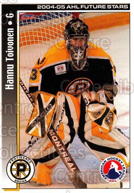 2004-05 AHL Future Stars #44 Hannu Toivonen<br/>2 In Stock - $3.00 each - <a href=https://centericecollectibles.foxycart.com/cart?name=2004-05%20AHL%20Future%20Stars%20%2344%20Hannu%20Toivonen...&price=$3.00&code=209921 class=foxycart> Buy it now! </a>