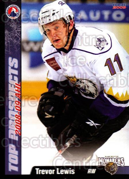 2008-09 AHL Top Prospects #23 Trevor Lewis<br/>4 In Stock - $3.00 each - <a href=https://centericecollectibles.foxycart.com/cart?name=2008-09%20AHL%20Top%20Prospects%20%2323%20Trevor%20Lewis...&quantity_max=4&price=$3.00&code=209961 class=foxycart> Buy it now! </a>