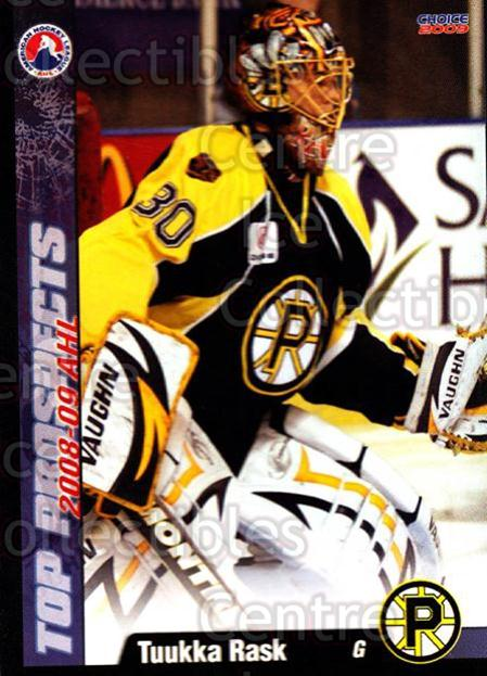 2008-09 AHL Top Prospects #34 Tuukka Rask<br/>5 In Stock - $3.00 each - <a href=https://centericecollectibles.foxycart.com/cart?name=2008-09%20AHL%20Top%20Prospects%20%2334%20Tuukka%20Rask...&price=$3.00&code=209972 class=foxycart> Buy it now! </a>